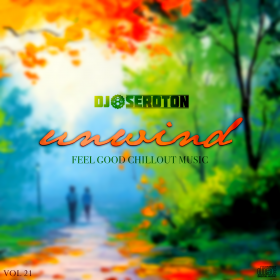 Unwind (Vol 21 – Guest Mix on 'Undiscovered Scenery')
