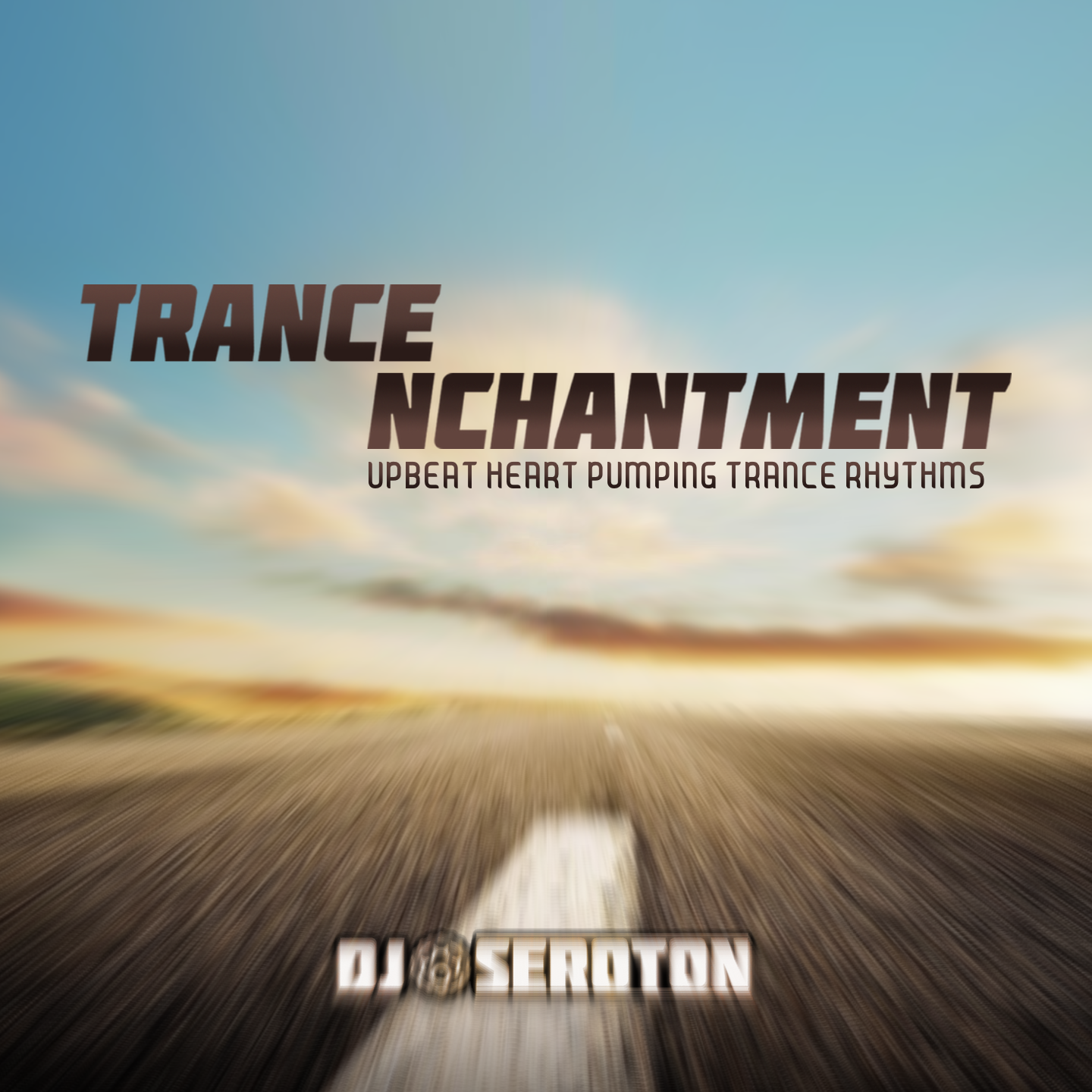 Trance Nchantment: Upbeat Heart Pumping Trance Rhythms - Mixed by DJ Seroton